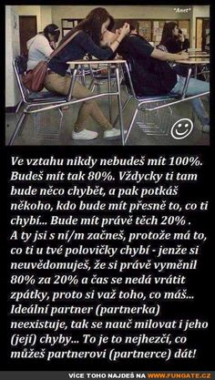 Ve vztahu nikdy nebudeš mít 100% I Love You, My Love, Romantic Love, Karma, Quotations, Motivational Quotes, Jokes, Wisdom, Mood