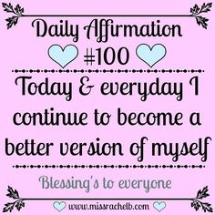 WOW! 100 days of Daily Affirmations! That means we have did 100 days of positivethinking Yeey for us . Daily Affirmation #100 Today & everyday I continue to become a better version of myself! Blessings to everyone :) #dailyaffirmations #dailyaffirmation #