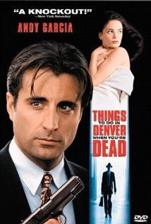 """""""Things To Do In Denver When You're Dead"""" (dir. Gary Fleder, 1995) --- Jimmy The Saint's (Andy Garcia) business is videotaping the terminally-ill, so that they will be around to give 'Afterlife Advice' to their survivors. He's had to turn to loan-sharks to save his failing business, as well as his expensive personal tastes. When a gangster buys his note and demands a favor of Jimmy, he capitulates...but things go badly."""
