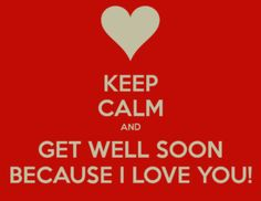 101 Get Well Soon Quotes, Sayings, Messages, Greetings & Images Get Well Soon Funny, Get Well Soon Quotes, Love Quotes For Her, Quotes For Him, Be Yourself Quotes, Get Well Card Messages, Get Well Cards, I Wish You Well, Because I Love You