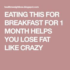 EATING THIS FOR BREAKFAST FOR 1 MONTH HELPS YOU LOSE FAT LIKE CRAZY 13 Day Diet Plan, Like Crazy, 1 Month, Lose Fat, Health Fitness, Lost, Weight Loss, How To Plan, Breakfast