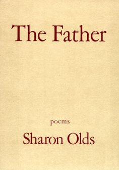 The Father by Sharon Olds READ