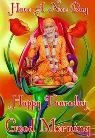 Sai Baba Good Morning Images Good Morning Thursday Images Thursday Morning Quotes Happy Morning Quotes