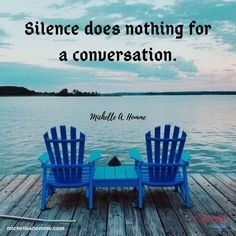 There are times when silence is what is needed.other times, it's a conversation. Catamaran, Life Is Tough, Life Is Good, Outdoor Chairs, Outdoor Furniture Sets, Outdoor Decor, What Is Need, Simple Words, Live For Yourself