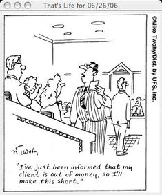 Short on funds and billable hours --I feel that I've seen this happen-- Lawyer Quotes, Lawyer Humor, Law School Humor, Prison Humor, Legal Humor, Cartoon Quotes, Personal Injury Lawyer, Attorney At Law, Paralegal