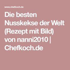 Die besten Nusskekse der Welt (Rezept mit Bild) von nanni2010 | Chefkoch.de