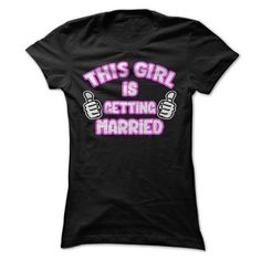 This Girl is Getting Married T Shirt, Getting Married T Shirt, Birthday Gift, Engagement Present - #thoughtful gift #gift for kids. This Girl is Getting Married T Shirt, Getting Married T Shirt, Birthday Gift, Engagement Present, bridal gift,hoodies/jackets. WANT THIS =>...