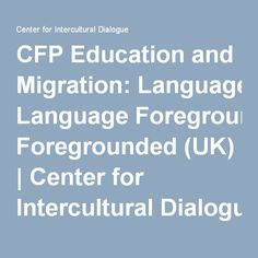 CFP Education and Migration: Language Foregrounded (UK) | Center for Intercultural Dialogue