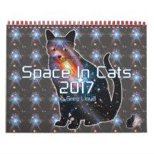 """""""Space In Cats"""" 2017 Calendar -  Perhaps you've heard of Cats In Space? I now present """"Space In Cats"""". Experience 2017 with every month displaying a cute cat filled with colorful galaxies, nebulas, stars, and deep space vistas. These calendars are available in 2 sizes (medium & small). Over 2600 products at my Zazzle online store, Open 24/7 -- World wide! This product is exclusive to greg_lloyd_arts. No one else has it.   http://www.zazzle.com/greg_lloyd_arts*?rf=238198296477835081"""