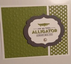 Stampin up - see ya later alligator