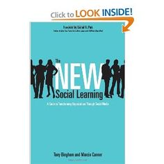 The New Social Learning: A Guide to Transforming Organizations Through Social Media: Tony Bingham, Marcia Conner, Daniel H. Pink