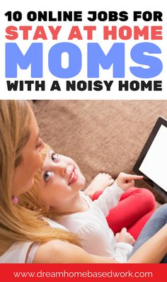 Are There Any Online Jobs For Stay At Home Moms With A Noisy Home You
