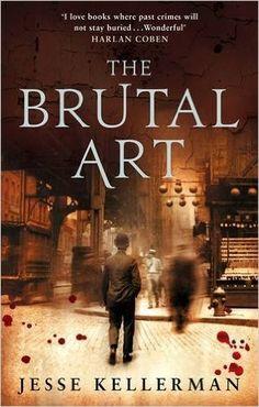 The Brutal Art: Amazon.co.uk: Jesse Kellerman: 9780751540284: Books