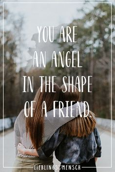 You are an angel in the shape of a friend. – VISUAL STATEMENTS® You are an ang… – funny wedding pictures Sister Quotes, Bff Quotes, Best Friend Quotes, Happy Quotes, Funny Quotes, Friends Are Like, True Friends, Funny Friends, Best Friendship