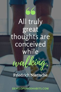 All great thoughts are conceived while walking - walking quotes - exercise quotes - fitness quotes
