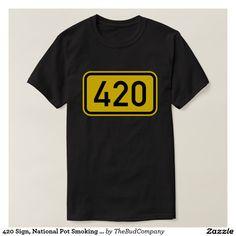 420 Sign, National Pot Smoking Day, Weed Shirt