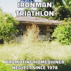 I want to know who took a picture of my back yard LOL 10 Honest truths about Ironman | IronChicks