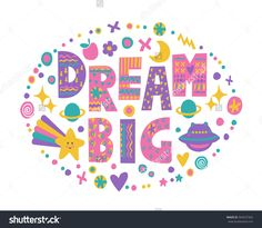 Word art Dream Big with bright cartoon doodle elements.Isolated on white background.Kids quote design.Drawing for prints on t-shirts and bags or poster.Vector