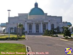 The Palace Theatre in Myrtle Beach, South Carolina Rv Campgrounds, Myrtle, Beautiful Beaches, South Carolina, Great Places, Palace, Taj Mahal, Theatre, Places To Visit