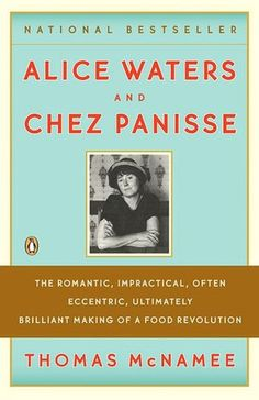 alice waters and chez panisse--I loved this book.  It begN to open my eyes to how food can and should be respected and honored.