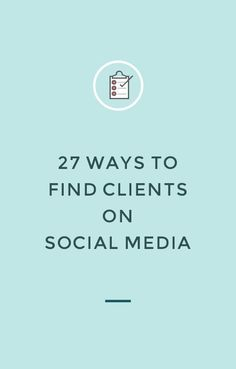 Give your social strategy a boost with these 27 ways to find clients on social media from @Nesha Designs |#socialmediamarketing #conversions #businessideas #businesstips