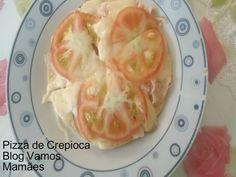 Receita - Pizza de crepioca ~ Vamos Mamães