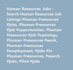 Human Resources Jobs – Search Human Resources Job Listings #human #resources #jobs, #human #resources #job #opportunities, #human #resources #job #openings, #human #resources #work, #human #resources #employment, #jobs #in #human #resources, #search #jobs, #find #jobs http://iowa.nef2.com/human-resources-jobs-search-human-resources-job-listings-human-resources-jobs-human-resources-job-opportunities-human-resources-job-openings-human-resources-work-human-resources/  # Human Resources Jobs…