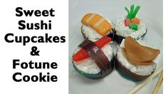 How to Make Sushi Cupcakes & Fortune Cookies  http://www.todayscreativemom.com