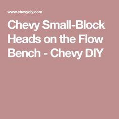 Chevy Small-Block Heads on the Flow Bench - Chevy DIY