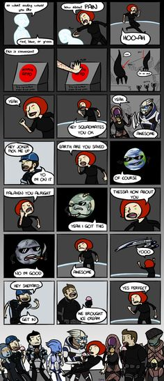 How Mass Effect 3 should have ended.only I had a male Shep. The Extended Cut was ok.but slideshows, essentially, for gigs? And the new ending wasn't what I expected at all. Well, I'm a writer, so time to write my own ending. Mass Effect Comic, Mass Effect Funny, Mass Effect Art, Mass Effect Humor, Artemis Fowl, Bioware Games, Minions, Commander Shepard, What Do You Mean