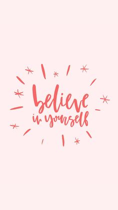 Believe in yourself, phone wallpaper, design cute quotes, cute motivational quotes, words Cute Quotes, Happy Quotes, Words Quotes, Wise Words, Positive Quotes, Motivational Quotes, Inspirational Quotes, Sayings, Good Vibes Quotes