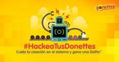 ¿Te imaginas entrar en una tienda y ver tus Donettes Hackeados?¡No te cortes! ¡El elegido puede ser el tuyo!Crea el próximo lanzamiento de Donettes®.