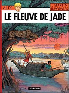 Amazon.fr - Alix, tome 23 : Le Fleuve de Jade - Jacques Martin, Rafael Moralès - Livres