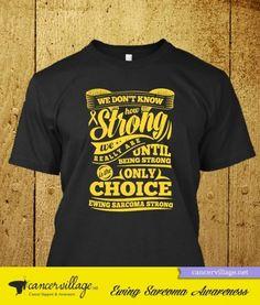 Ewing Sarcoma Awareness Shirt – Ewing Sarcoma Strong