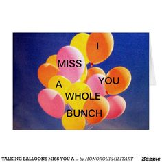 TALKING BALLOONS MISS YOU A WHOLE BUNCH