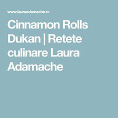 Cinnamon Rolls Dukan | Retete culinare Laura Adamache