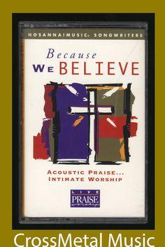 Hosanna Music - Because We Believe Live Praise (1997 Cassette Tape) OOP CCM #ChristianLiveWorship