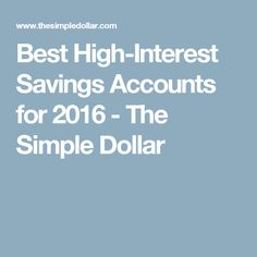 Best High-Interest Savings Accounts for 2016 - The Simple Dollar