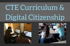CTE Curriculum and Digital Citizenship – Why is it Important?