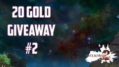 Guild Wars 2 - 20 Gold Giveaway #2 [OPEN]
