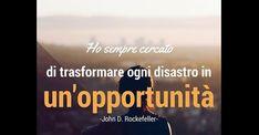 frasi motivazionali – Ho sempre cercato di trasformare ogni disastro in un'opportunità #quotes #aforismi Tech Companies, Company Logo, Logos, Frases, Logo
