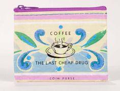 """Blue Q """"Coffee The Last Cheap Drug"""" Coin Purse"""