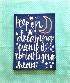 Canvas quote keep on dreaming even if it breaks by kismetcanvas