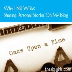 Why this blogger still makes a point to share personal stories on her blog. A powerful read. Writing inspiration.