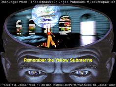REMEMBER THE YELLOW SUBMARINE. Es muss ja weiter gehen. Videoinstallation. Compagnie Smafu & medienwerkstatt006/Markus Wintersberger 2008