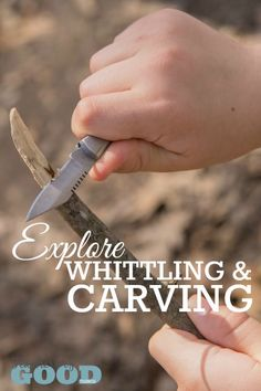 Explore Whittling & Carving - Part of the 31 Days of Exploring Free Afternoon Activities   www.teachersofgoodthings.com
