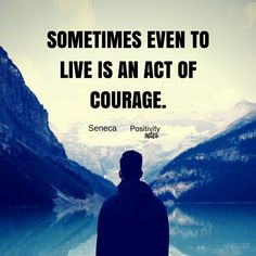 A thought on courage from Seneca a Roman philosopher born in the year 4 BC who tutored and advised the Emperor Nero.  #courage  #positivitynotes