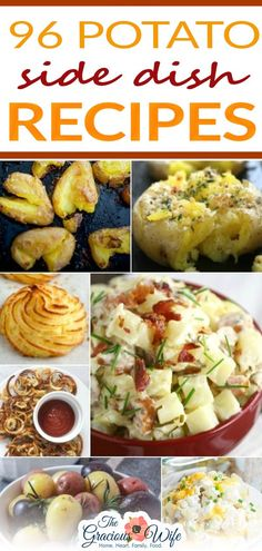 Looking for new ways to serve up your classic favorite? Check out these 92 Potato Side Dish Recipes that are perfect for potlucks, picnics, holidays, and even just family dinner! If you, too, like to add potatoes to your meals, you need to check out this list of 96 Potato Side Dishes. It's full of great, yummy ways to prepare potatoes, so you can have complete and delicious breakfasts, lunches, and dinners.   @graciouswife #bestsidedishes #potatosidedishes #bestpotatosidedishes