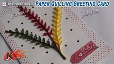 HOW TO: make Paper Quilling Season's Greeting Card - JK Arts 471
