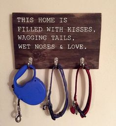 Wood Dog Leash Holder | Pet Lover Gift | Home Décor | Pet Room Décor This home is filled with kisses, wagging tails, wet noses & love. PRODUCT